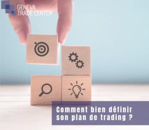 Geneva trade center bien définir son plan de trading