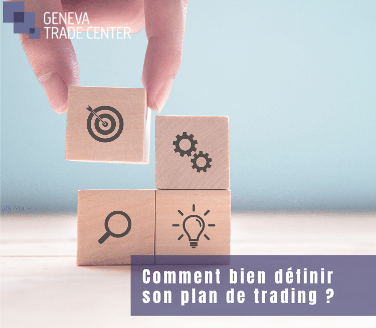 Geneva trade center bien définir son plan de trading