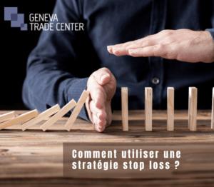 Comment utiliser une stratégie stop loss ?