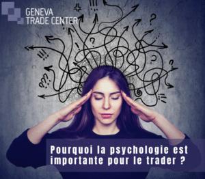 geneva trade center psychologie importante pour le trader