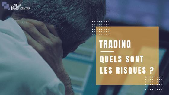 geneva trade center risques à vivre du trading