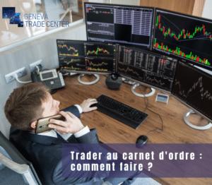 Trader au carnet d'ordre : comment faire ?