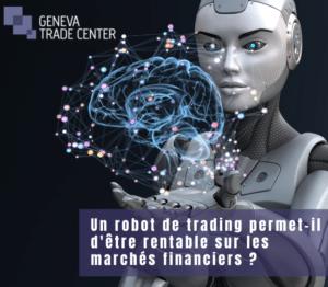 geneva trade center robot de trading rentable sur les marchés financiers