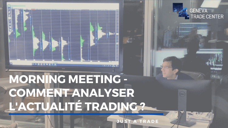 Morning Meeting : Comment analyser l'actualité du trading ?