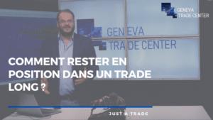 Comment rester en position dans un trade long ?