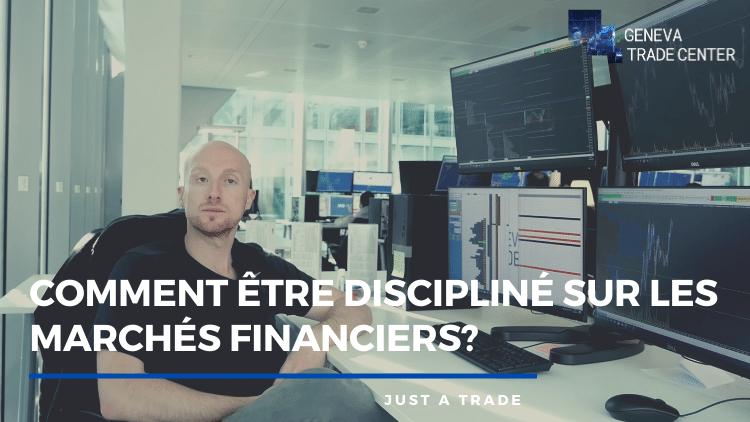 Comment être discipliné sur les marchés financiers ?