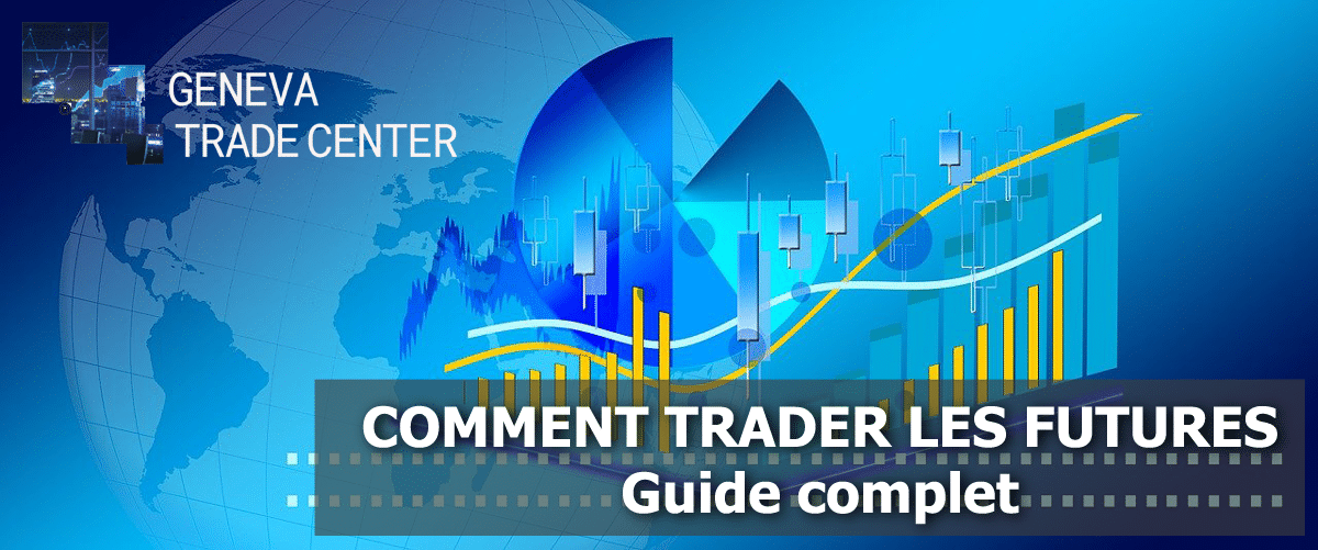 Comment trader les futures : guide complet